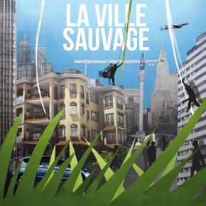 Réalisations - La Ville Sauvage